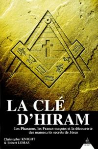 Robert Lomas et Christopher Knight - La clé d'Hiram - Les pharaons, les francs-maçons et la découverte des manuscrits secrets de Jésus.