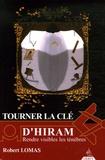 Robert Lomas - Tourner la clé d'Hiram - Rendre visible les ténèbres.