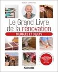 Robert Longechal - Le grand livre de la rénovation Meubles et objets - Je récup', je décape, je patine, je restaure.