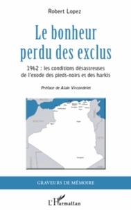 Deedr.fr Le bonheur perdu des exclus - 1962 : les conditions désastreuses de l'exode des Pieds-noirs et des Harkis Image