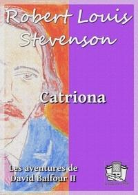 Robert Louis Stevenson et Théo Varlet - Catriona - Les aventures de David Balfour II.