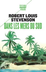 Robert Louis Stevenson - Dans les mers du Sud.