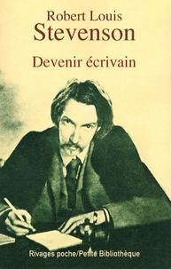 Robert Louis Stevenson - Devenir écrivain.