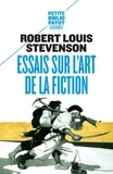 Robert Louis Stevenson - Essais sur l'art de la fiction.