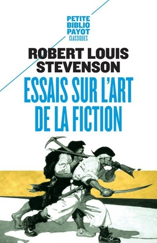 Robert Louis Stevenson - Essais sur l'art de la fiction.