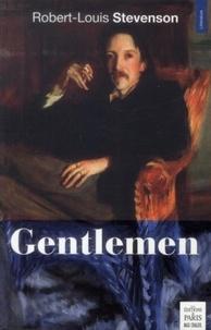 Robert Louis Stevenson - Gentlemen.