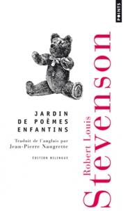 Robert Louis Stevenson - Jardin de poèmes enfantins - Edition bilingue français-anglais.