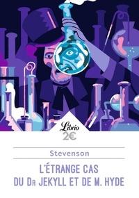 Robert Louis Stevenson - L'étrange cas du Dr Jekyll et de M. Hyde.