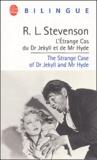 Robert Louis Stevenson - L'étrange cas du Dr Jekyll et de Mr Hyde : The Strange Case of Dr Jekyll and Mr Hyde.