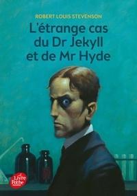 Robert Louis Stevenson - L'étrange cas du Dr Jekyll et de Mr Hyde.