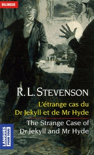 Robert Louis Stevenson - L'étrange cas du Dr Jekyll et de Mr Hyde - Edition bilingue anglais-français.