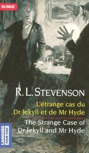 Robert Louis Stevenson - L'étrange cas du Dr Jekyll et de Mr Hyde - Edition bilingue français-anglais.