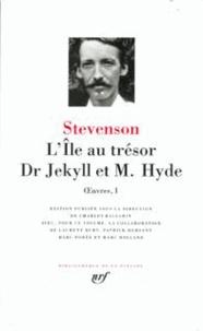 Robert Louis Stevenson - L'Ile au trésor suivi de Dr Jekyll et M. Hyde - Oeuvres 1.
