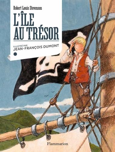 Robert Louis Stevenson et Jean-François Dumont - L'île au trésor.
