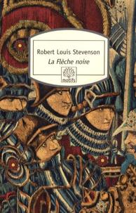 Robert Louis Stevenson - La Flèche noire.