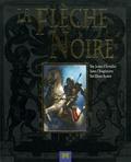 Robert Louis Stevenson et Severino Baraldi - La Flèche Noire - Un jeune chevalier dans l'Angleterre des Deux-Roses.
