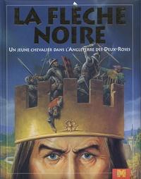 Robert Louis Stevenson - La flèche noire - Un Jeune Chevalier dans l'Angleterre des Deux-Roses.