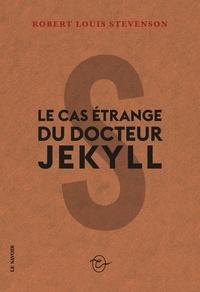 Robert Louis Stevenson - Le cas étrange du docteur Jekyll.