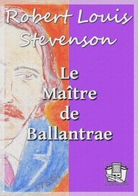 Robert Louis Stevenson et Théo Varlet - Le Maître de Ballantrae.
