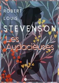 Robert Louis Stevenson - Les audacieuses.