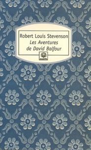 Robert Louis Stevenson - Les Aventures de David Balfour.