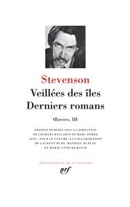 Robert Louis Stevenson - Oeuvres - Tome 3 : Veillées des îles ; Catriona ; Le creux de la vague ; Saint-Yves (appendice : La fin du roman, par Arthur Quiller-Couch) ; Hermiston ; Fables.