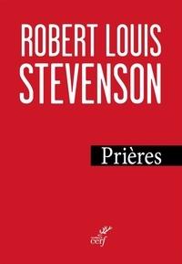 Robert Louis Stevenson et Robert-Louis STEVENSON - Prières.