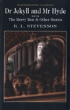Robert Louis Stevenson - The Strange Case od Dr Jekyll and Mr Hyde ; The Merry Men and Other Tales and Fables.
