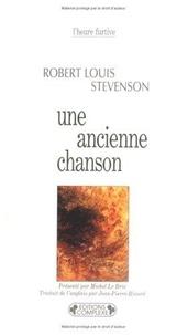 Robert Louis Stevenson - Une ancienne chanson.