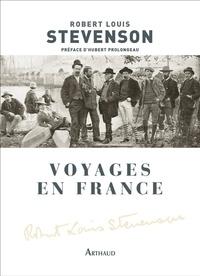 Robert Louis Stevenson - Voyages en France.