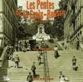 Robert Luc - Les Pentes de la Croix-Rousse au fil du temps.
