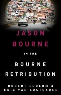 Robert Ludlum - Bourne Retribution.