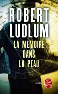 Robert Ludlum - La Mémoire dans la peau.