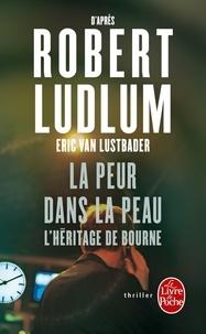Robert Ludlum et Eric Van Lustbader - La Peur dans la peau - L'Héritage de Bourne.