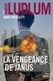 Robert Ludlum et Jamie Freveletti - La vengeance de Janus - Série Covert-One.