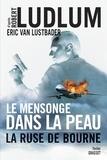 Robert Ludlum et Eric Van Lustbader - Le mensonge dans la peau.