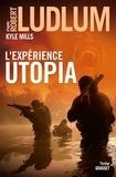 Robert Ludlum et Kyle Mills - Réseau Bouclier  : L'expérience Utopia.