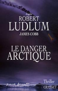 Robert Ludlum et James Cobb - Réseau Bouclier  : Le danger arctique.
