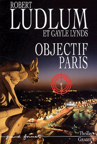Robert Ludlum et Gayle Lynds - Réseau Bouclier  : Objectif Paris.