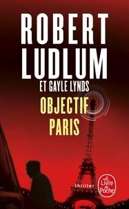 Robert Ludlum - Réseau Bouclier  : Objectif Paris.