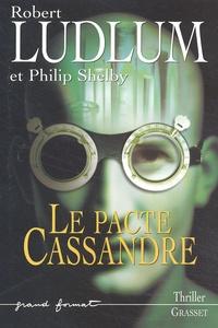 Robert Ludlum et Philip Shelby - Réseau Bouclier Tome 2 : Le Pacte Cassandre.