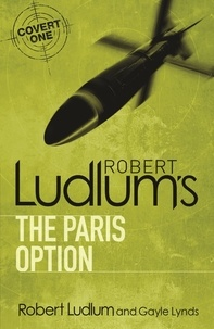 Robert Ludlum et Gayle Lynds - Robert Ludlum's The Paris Option.