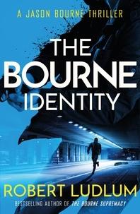 Robert Ludlum - The Bourne Identity - The first Jason Bourne thriller.