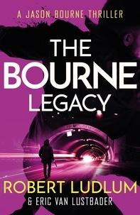 Robert Ludlum - The Bourne Legacy.