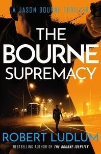 Robert Ludlum - The Bourne Supremacy.