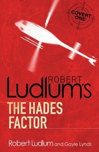 Robert Ludlum et Gayle Lynds - The Hades Factor.