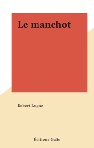 Robert Lugne - Le manchot.
