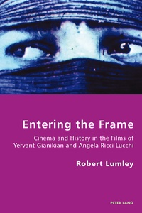 Robert Lumley - Entering the Frame - Cinema and History in the Films of Yervant Gianikian and Angela Ricci Lucchi.