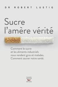 Téléchargement d'ebooks pour ipad Sucre l'amère vérité PDB FB2 9782365492775 (French Edition)