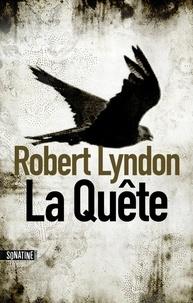 Robert Lyndon - La Quête.